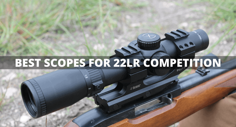 Best Scopes For 22lr Competition