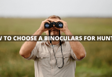 How to Choose a Binoculars for Hunting! – [Easy Pointers]