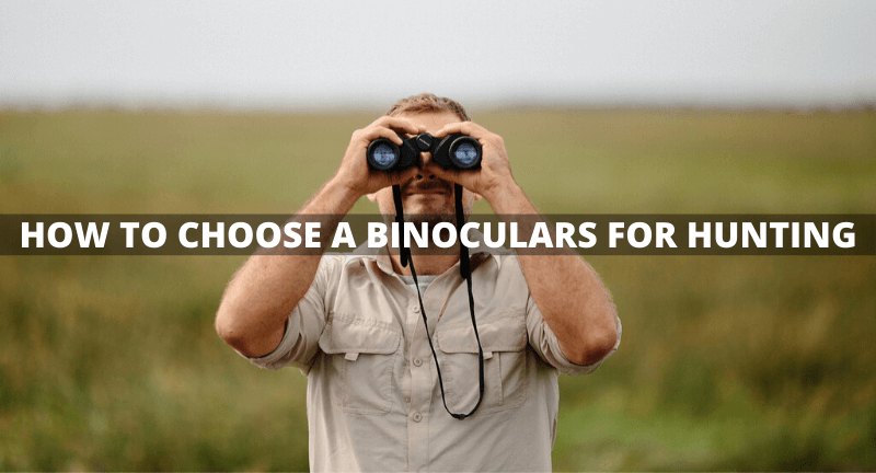 How to Choose a Binoculars for Hunting