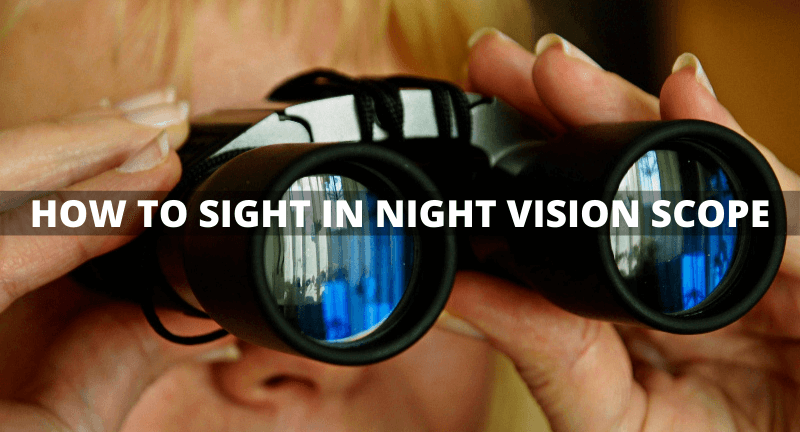 How to Sight in Night Vision Scope